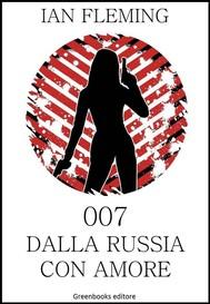 007 Dalla Russia con amore - copertina