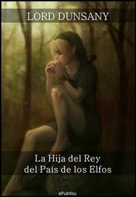 La Hija del Rey del País de los Elfos - Librerie.coop