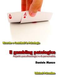 Il gambling patologico. Aspetti psicofisiologici e di personalità - copertina