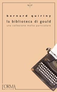 La biblioteca di Gould. Una collezione molto particolare - copertina