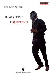 Il mio nome è Kurdistan - Librerie.coop
