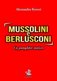 Mussolini e Berlusconi - Librerie.coop