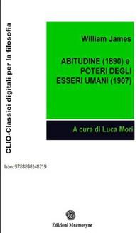 Abitudine (1890) e Poteri degli  esseri umani (1907) - Librerie.coop
