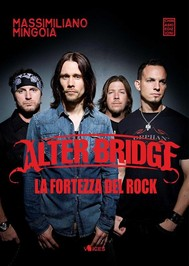Alter Bridge. La fortezza del rock - copertina