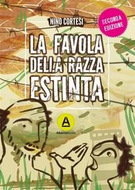 La favola della razza estinta - II edizione - Librerie.coop