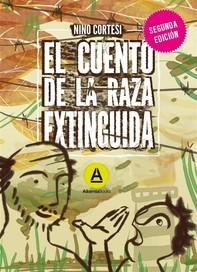 El cuento de la raza extinguida - Segunda edición - Librerie.coop