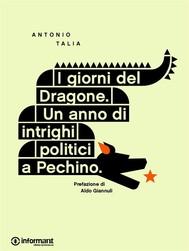I giorni del Dragone. Un anno di intrighi politici a Pechino - copertina