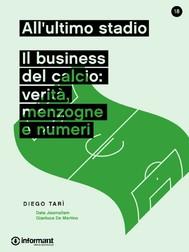 All'ultimo stadio. Il Business del calcio: verità, menzogne e numeri - copertina
