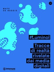 #Luminol. Tracce di realtà rivelate dai media digitali - copertina