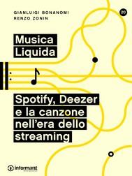 Musica Liquida. Spotify, Deezer e la canzone nell'era dello streaming - copertina