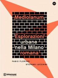 Mediolanum. Eplorazioni urbane nella Milano romana - copertina