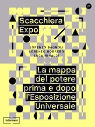 Scacchiera Expo. La mappa del potere prima e dopo l'Esposizione Universale - copertina
