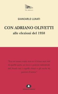 Con Adriano Olivetti alle Elezioni del 1958 - copertina