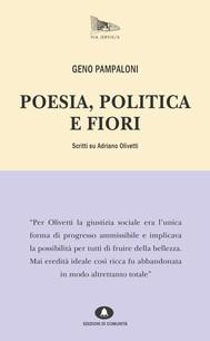 Poesia, politica e fiori. Scritti su Adriano Olivetti. - copertina