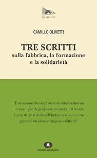 Tre scritti sulla fabbrica, la formazione e la solidarietà - copertina