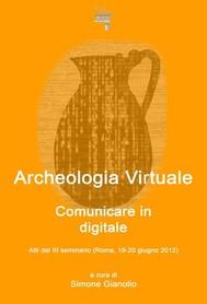 Archeologia Virtuale: comunicare in digitale - copertina