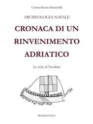 Archeologia navale. Cronaca di un rinvenimento adriatico - copertina
