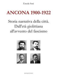 Ancona 1900-1922. Storia narrativa della città. Dall'età giolittiana all'avvento del fascismo - copertina