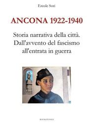 Ancona 1922 - 1940. Dall'avvento del fascismo all'entrata in guerra - copertina
