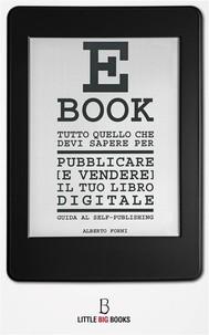 Tutto quello che devi sapere per pubblicare (e vendere) il tuo e-book - guida al self-publishing - copertina
