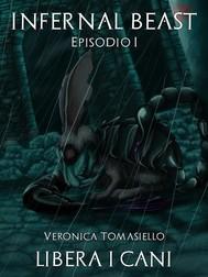 Libera i Cani (Infernal Beast - Vol. I) - copertina