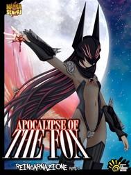 APOCALYPSE OF THE FOX - Reincarnazione parte 1 - copertina