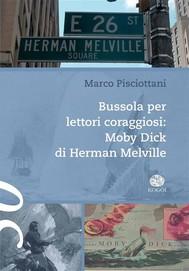Bussola per lettori coraggiosi: Moby Dick di Herman Melville - copertina
