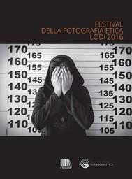 Catalogo Festival della Fotografia Etica 2016 - copertina