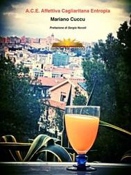 A.C.E. Affettiva Cagliaritana Entropia - copertina