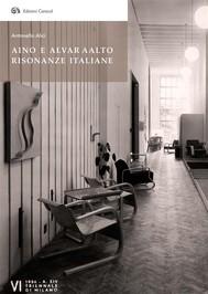 Aino e Alvar Aalto. Risonanze italiane - copertina