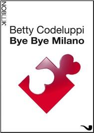 Bye bye Milano - copertina