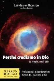 Perché crediamo in Dio (o meglio, negli dèi) - copertina
