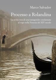 Processo a Rolandina - copertina
