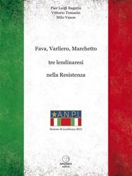 Fava, Varliero, Marchetto tre lendinaresi nella Resistenza - copertina