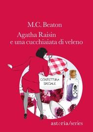 Agatha Raisin e una cucchiaiata di veleno - copertina