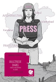 Bulletproof diaries. Storie di una reporter - Librerie.coop