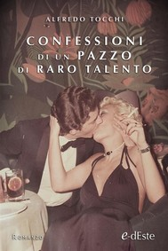 Confessioni di un pazzo di raro talento  (Romanzi e-dEste) - copertina