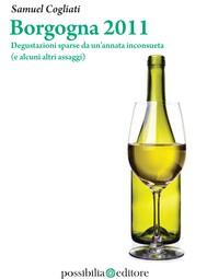 Borgogna 2011. Degustazioni sparse da un'annata inconsueta (e alcuni altri assaggi) - copertina