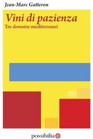 Vini di pazienza - Tre domaine mediterranei - copertina