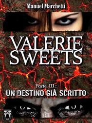 Valerie Sweets Parte III - Un destino già scritto - copertina