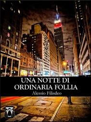 Una Notte di Ordinaria Follia - copertina
