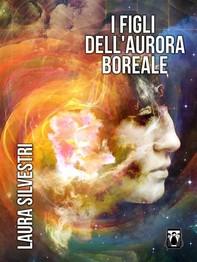 I Figli dell'Aurora Boreale - Librerie.coop