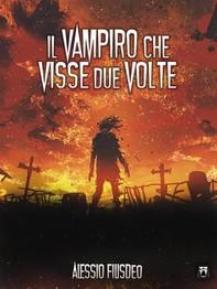 Il vampiro che visse due volte - Librerie.coop