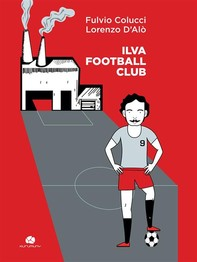 Ilva Football Club - Librerie.coop
