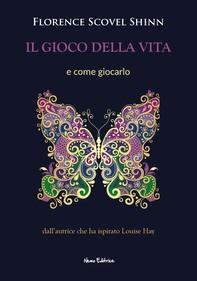 Il gioco della vita ( e come vincerlo)  - Dall'autrice che ha ispirato Louise Hay - Librerie.coop
