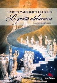 La porta alchemica  - Poemetto esoterico (Con illustrazioni di William Blake) Seconda edizione - Librerie.coop