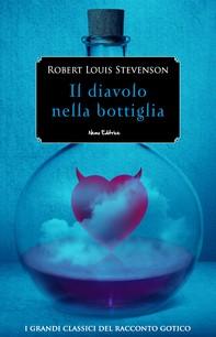 Il diavolo nella bottiglia - #1 Serie I Grandi Classici del Racconto Gotico - Librerie.coop