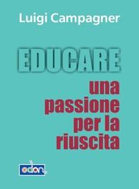 Educare. Una passione per la riuscita - Librerie.coop