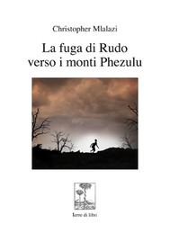 La fuga di Rudo verso i monti Phezulu - copertina