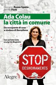 Ada Colau, la città in comune. Da occupante di case a sindaca di Barcellona - copertina